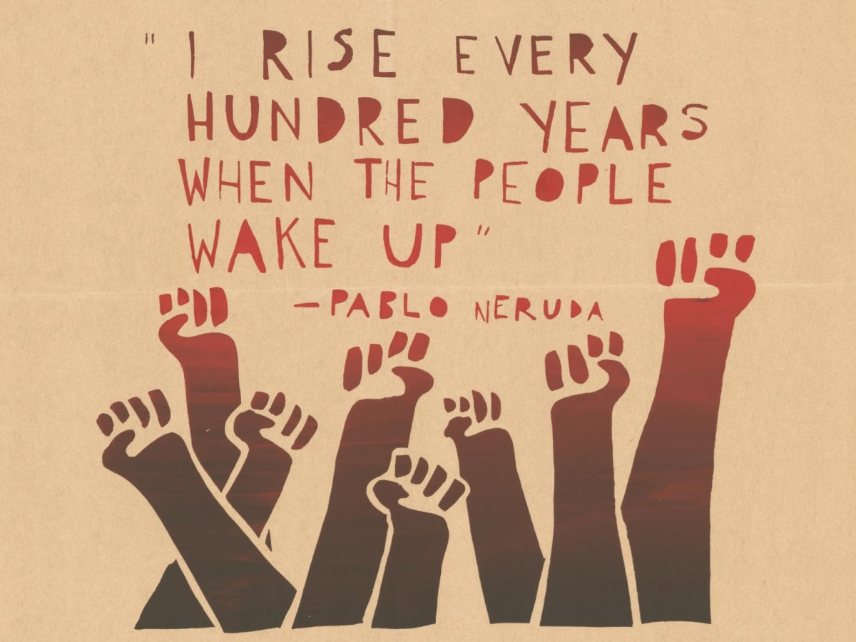 I rise every 100 years quote from Pablo Neruda, 1969 student strike poster