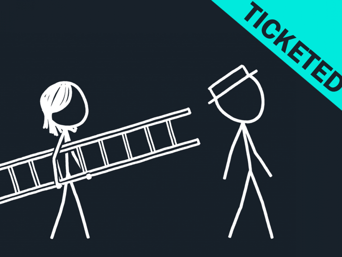 "A line drawing of two stick figures, one carrying a ladder and one wearing a hat, in the corner text reads ""Ticketed"""