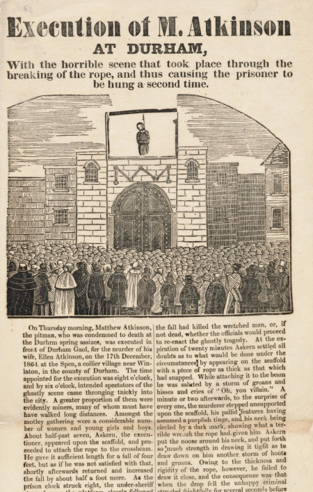 A printed broadside wit the headline Execution of M. Atkinson at Durham. Includes illustration of execution.