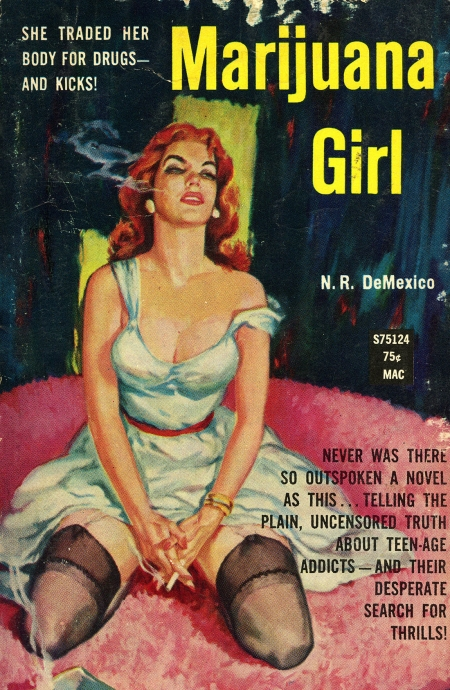 Robert Campbell Bragg writing as N.R. De Mexico. Marijuana Girl. NY: Softcover Library, 1960.