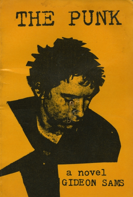 Gideon Sams. The Punk. London: Polytantric Press, 1977.