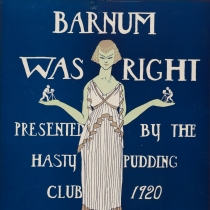 """""""Barnum was right,"""" Hasty Pudding poster, 1920."""